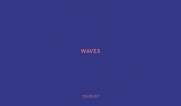 Tourist – Waves [New Single]