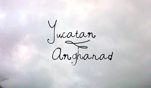 Yucatan – Angharad [New Single]