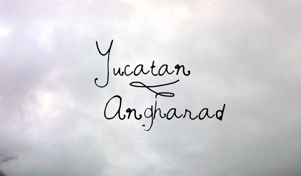 Yucatan – Angharad [New Single]