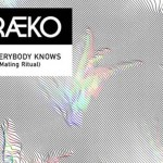 Raeko - Everybody Knows (ft. Mating Ritual) - acid stag