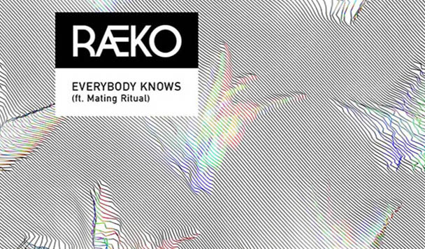Raeko – Everybody Knows (ft. Mating Ritual) [New Single]