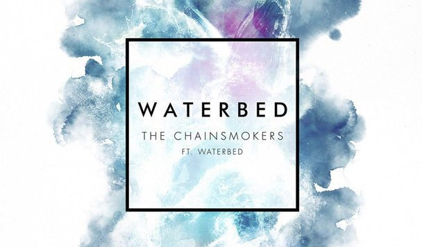 The Chainsmokers – Waterbed (ft. Waterbed) [New Single]
