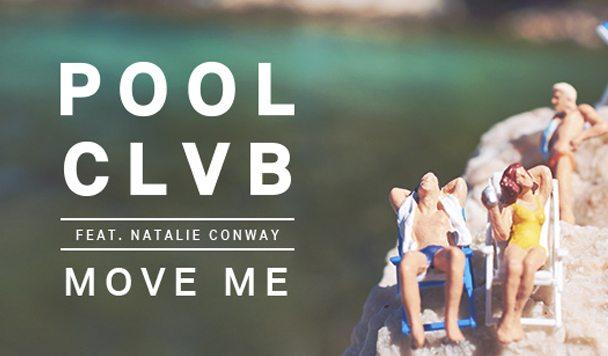 POOLCLVB – Move Me (ft. Natalie Conway) [New Single]