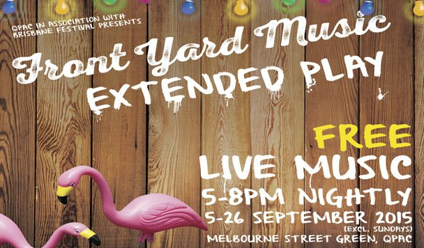 QPAC's Front Yard Music Line-up Revealed [Brisbane Festival]