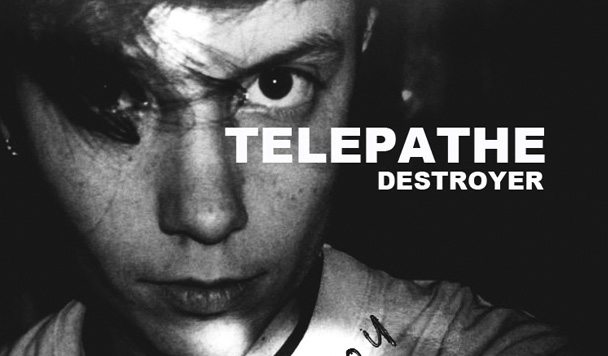 TELEPATHE – Destroyer [Stream]