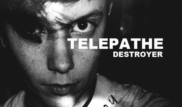 TELEPATHE – Destroyer [Stream]
