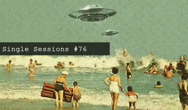 Single Sessions #76