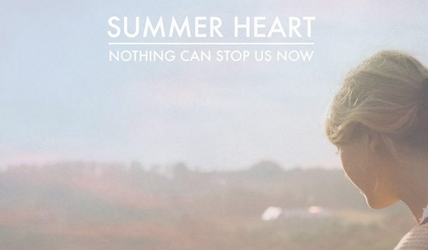 Summer Heart - Nothing Can Stop Us Now - acid stag