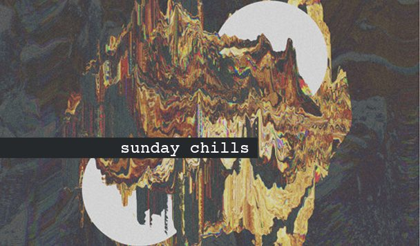 Sunday Chills #12