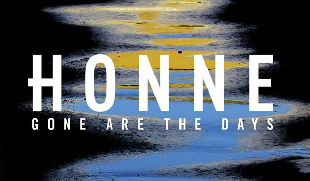 HONNE – Gone Are The Days [New Single]