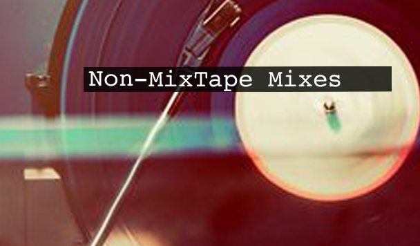 Non-MixTape Mixes Vol 99