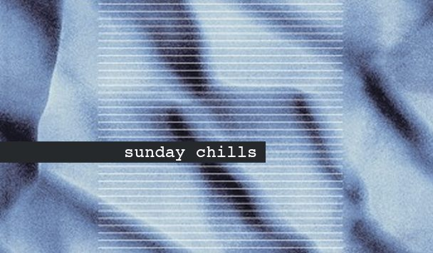 Sunday Chills #19