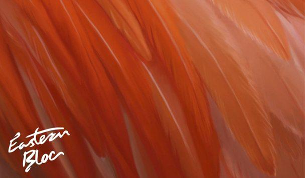 Eastern Bloc – Flamingo EP [Stream]