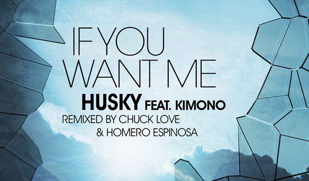 Husky – If You Want Me (ft. Kimono) (The Remixes) [Premiere]