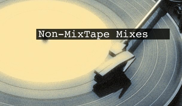 Non-MixTape Mixes Vol 104