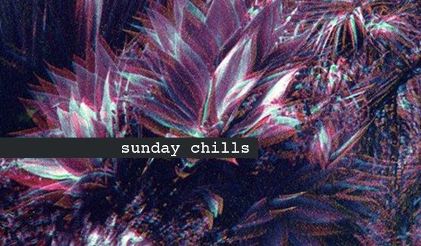 Sunday Chills #23
