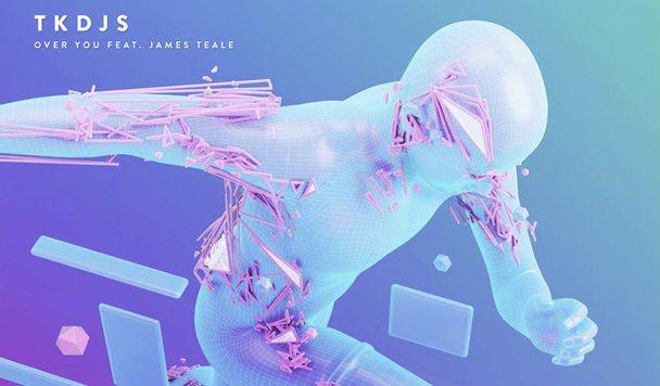 TKDJS – Over You (ft. James Teale) [New Single]