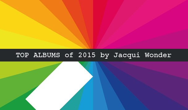 Top 10 Albums of 2015 by Jacqui Wonder