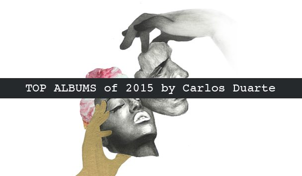 Top 10 Albums of 2015 by Carlos Duarte - acid stag