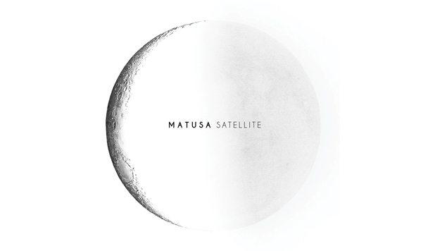 MATUSA – Satellite [New Single]