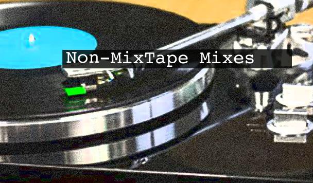 Non-MixTape Mixes Vol 116