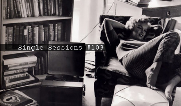 Single Sessions #103