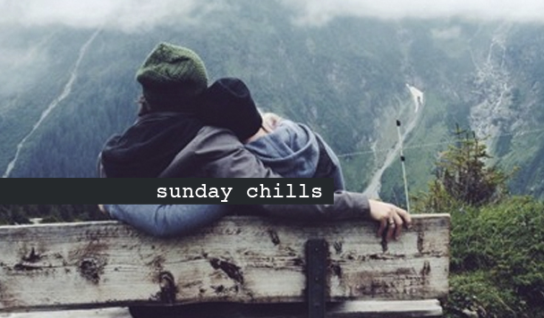 Sunday Chills #32