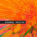 Sunday Chills, The Album Leaf, JMSN, RYAN Playground, Ryan Hemsworth, Cam Jordyn, Yoste - acid stag
