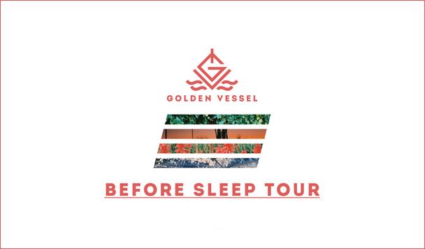 Golden Vessel – Before Sleep Tour 2016