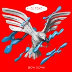 New Single from Du Tonc - 'Slow Down' - acid stag