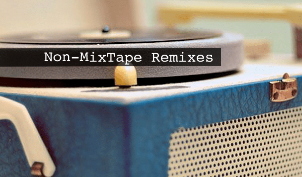 Non-MixTape Remixes Vol 129