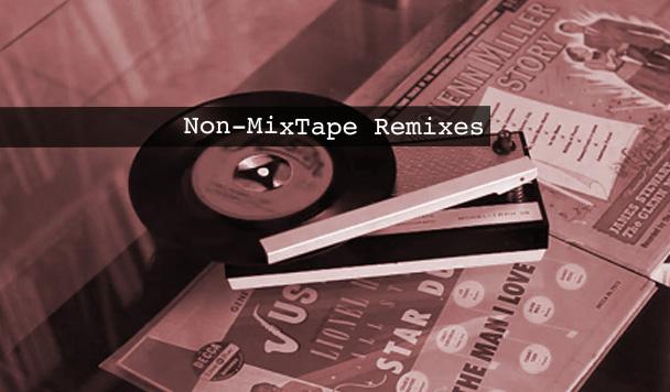 Non-MixTape Remixes Vol 132
