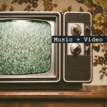 Music + Video CH 101