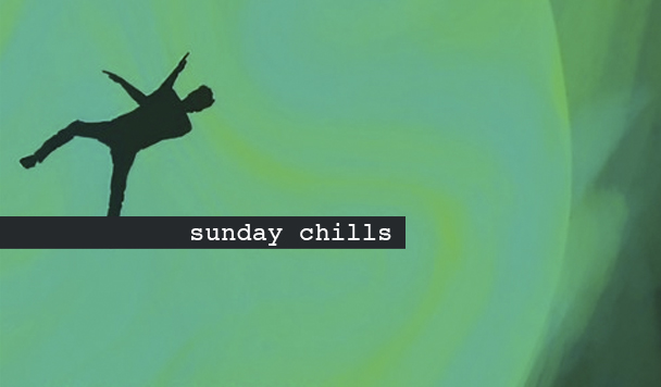 Sunday Chills #53