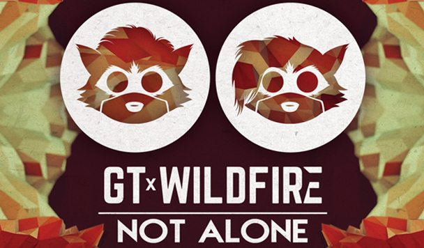 GT & Wildfire – 'Not Alone'