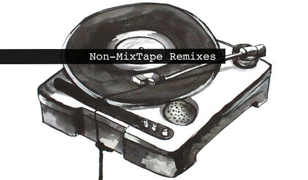 Non-MixTape Remixes 147