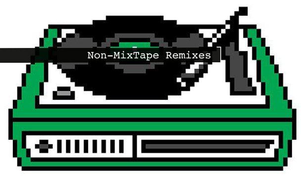 Non-MixTape Remixes 153