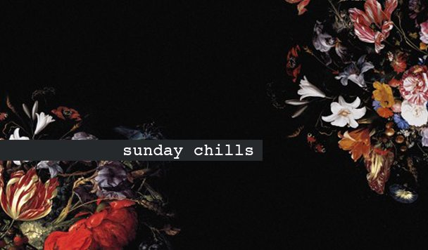 Sunday Chills #64