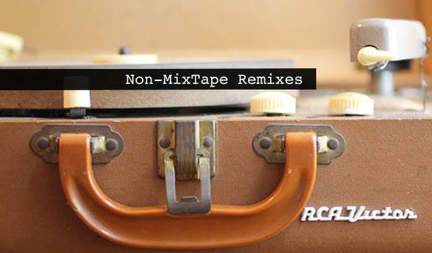 Non-MixTape Remixes 155
