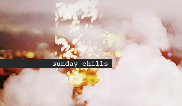 Sunday Chills #68