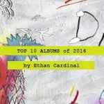 top-10-albums-of-2016-by-ethan-cardinal