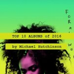 top-10-albums-of-2016-by-michael-hutchinson