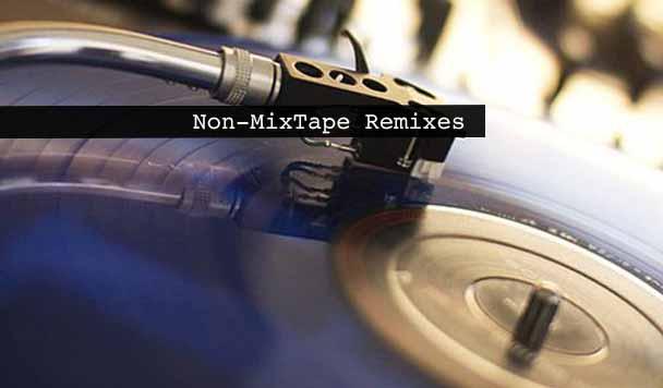 Non-MixTape Remixes 164