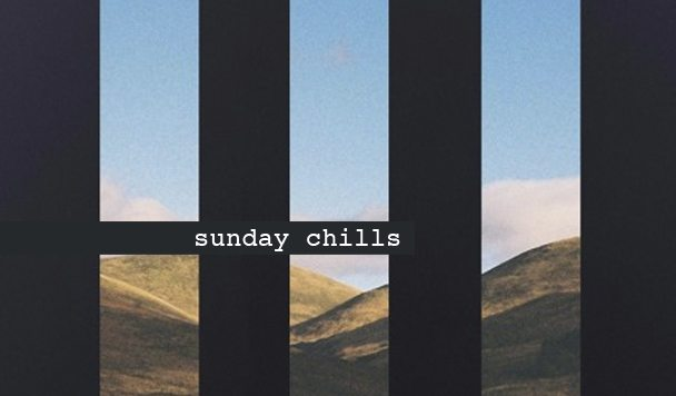 Sunday Chills #76