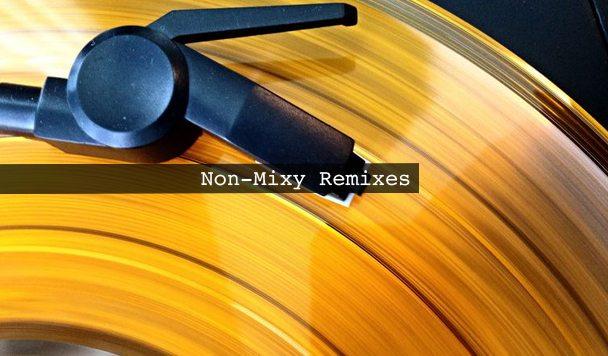 Non-Mixy Remixes 173