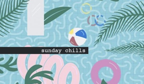 Sunday Chills #82