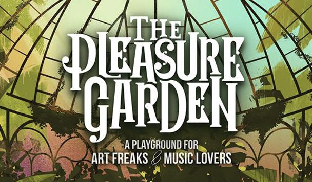 The Pleasure Garden Announces First Round Line-Up