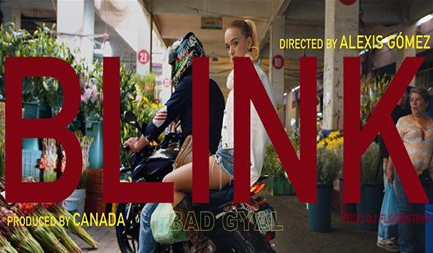Bad Gyal – 'Blink' (prod. Dj Florentino)