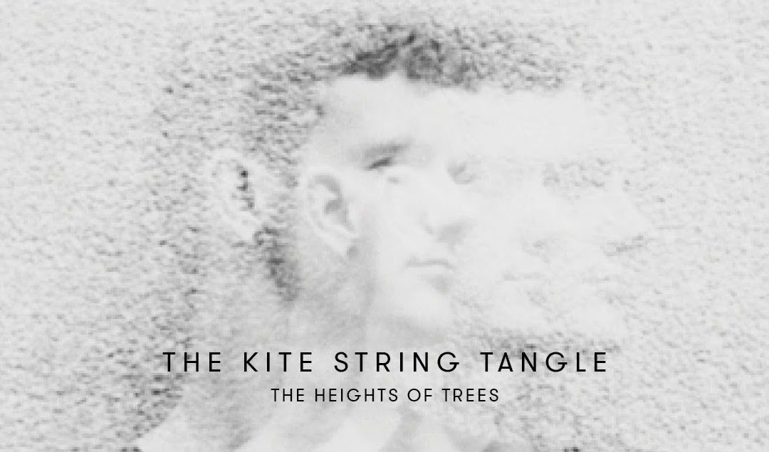 The Kite String Tangle – 'The Heights of Trees' [Music Video]