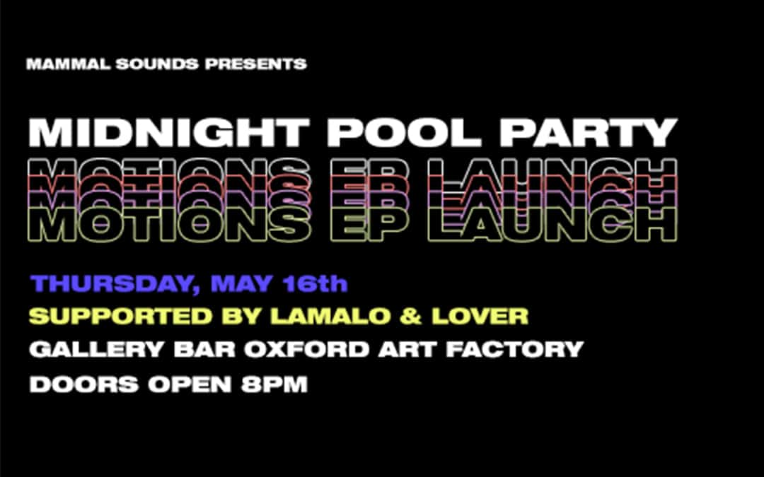 Midnight Pool Party MOTIONS EP Launch!